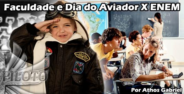 Faculdade e Dia do Aviador X ENEM