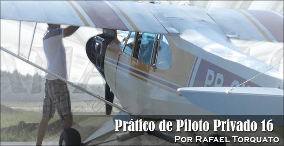PPP16 Rafael Torquato Canal Piloto Prático de Piloto Privado 16