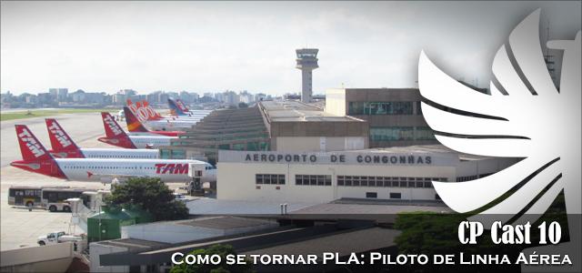 CP Cast 10 – Como se tornar PLA: Piloto de Linha Aérea