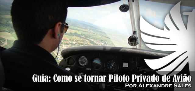 Guia: Como se tornar Piloto Privado de Avião