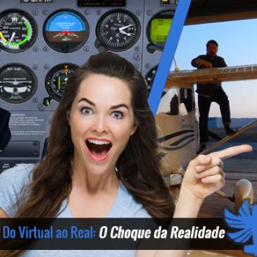 Do Virtual ao Real: O Choque da Realidade