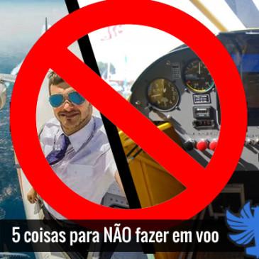 5 coisas para NÃO fazer em voo