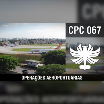 CP Cast 067 – Operações Aeroportuárias