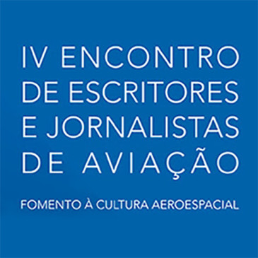 IV Encontro de Escritores e Jornalistas de Aviação – Entrada franca