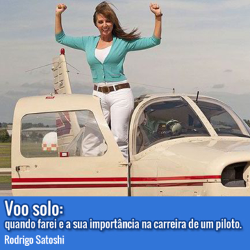 Voo solo: quando farei e a sua importância na carreira de um piloto.