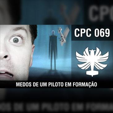 CP Cast 069 – Medos de um piloto em formação