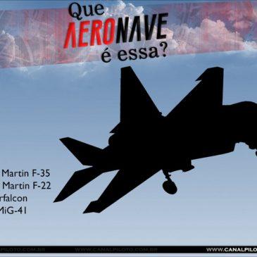 Que Aeronave é essa? (XXXV)