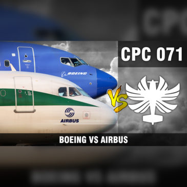 CP Cast 071 – Boeing vs Airbus