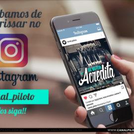 Finalmente Canal Piloto no Instagram!