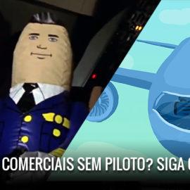 Aeronaves comerciais sem piloto? Siga o dinheiro!