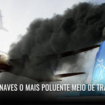 São as aeronaves o mais poluente meio de transporte?