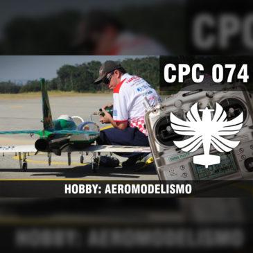 CP Cast 074 – Hobby: Aeromodelismo