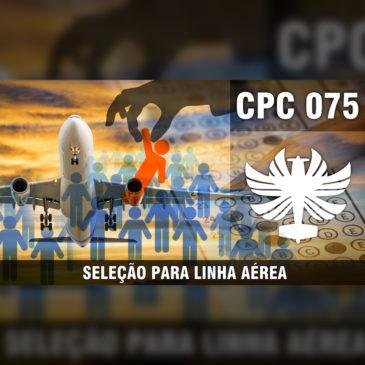 CP Cast 075 – Seleção para Linha Aérea